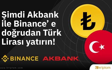 Dev Bitcoin Borsası Binance Akbank ile Türk Lirası (TRY) Yatırma ve Çekme İşlemlerini Açıyor