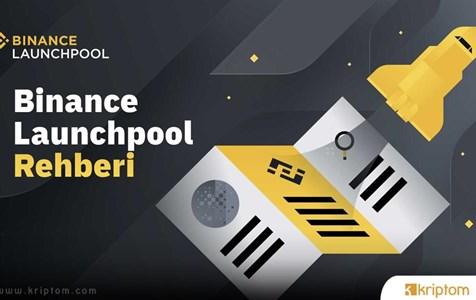 Dev Bitcoin Borsası Binance Yeni Formatlı Launchpool Rehberi'ni Yayınladı