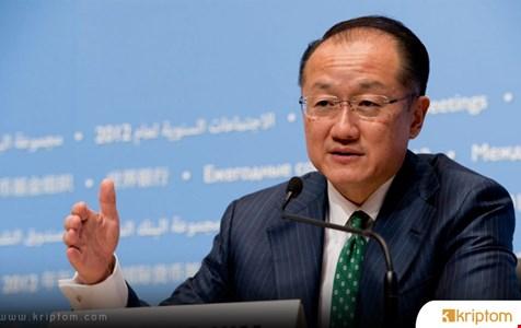 Dünya Bankası Başkanı: Herkes Blockchain Hakkında Heyecanlı