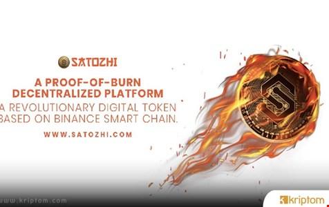 Dünyanın İlk proof of Burn Odaklı  Blok Zinciri Satozhi (SATOZ), VMT Piyasasını Başlattı
