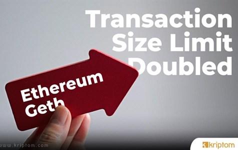 Ethereum (ETH) Geth Uygulaması Yeni Piyasada: İşlem Büyüklüğü Limiti İki Katına Çıktı