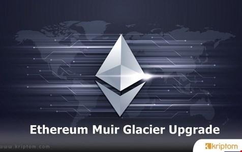 Ethereum, Muir Glacier Hard Fork Güncellemesini Tamamladı