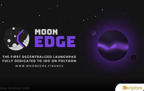 MoonEdge Nedir? Aklınızı Çalıştırıp Hızlı Hareket Edin: Polygon(Matic) üzerinde Ido'ya Adanmış İlk Launchpad!