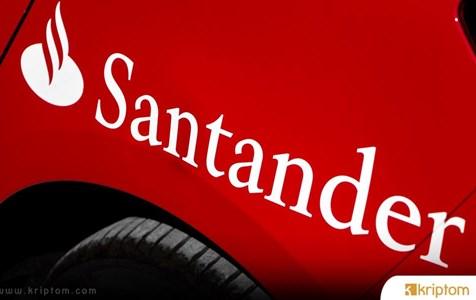 Ripple'a Bir Şok Daha: Santander  Yeni Uluslararası Para Transferi Hizmetini Başlattı – XRP Yok