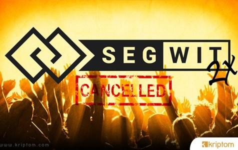 SegWit2X İptal!! (Askıya Alındı)