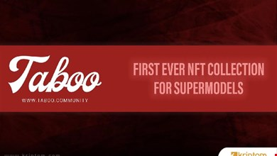 TABOO Süper Modeller İçin İlk NFT Koleksiyonunu Başlatmaya Hazır