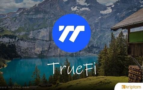TrueFi (TRU) Nedir? İşte Tüm Ayrıntılarıyla Kripto Para Birimi TRU Coin