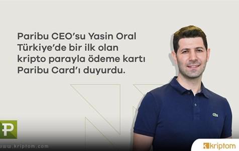 Türkiye'de Bir İlk: Paribu CEO'su Yasin Oral, Kripto Parayla Ödeme Kartı Paribu Card'ı Duyurdu